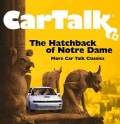Car Talk: The Hatchback of Notre Dame: More Car Talk Classics (CD-Audio)