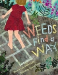 Weeds Find a Way (Hardcover)