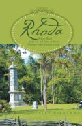 Rhoda: A Story Based on the Life and Times of Rhoda Elizabeth Waller Kilcrease Gibbes (Paperback)