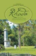 Rhoda: A Story Based on the Life and Times of Rhoda Elizabeth Waller Kilcrease Gibbes (Hardcover)