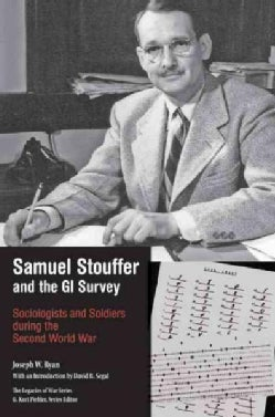 Samuel Stouffer and the Gi Survey: Sociologists and Soldiers During the Second World War (Hardcover)