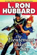The Lieutenant Takes the Sky (Paperback)
