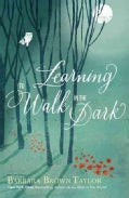 Learning to Walk in the Dark (Hardcover)