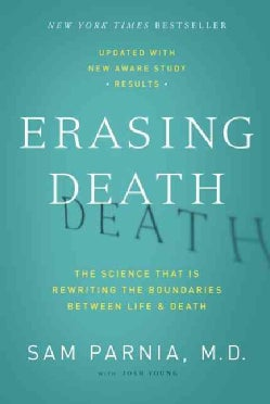 Erasing Death: The Science That Is Rewriting the Boundaries Between Life and Death (Paperback)