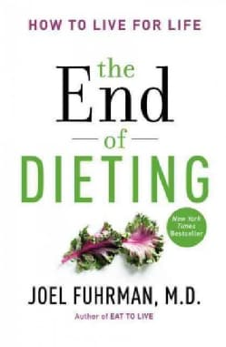 The End of Dieting: How to Live for Life (Hardcover)