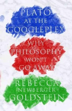 Plato at the Googleplex: Why Philosophy Won't Go Away (Hardcover)
