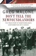 Don't Tell the Newfoundlanders: The True Story of Newfoundland's Confederation With Canada (Paperback)