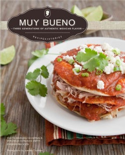 Muy Bueno: Three Generations of Authentic Mexican Flavor (Hardcover)
