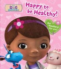 Disney Doc Mcstuffins Happy to Be Healthy! (Hardcover)