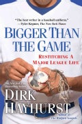 Bigger Than The Game: Restitching a Major League Life (Paperback)