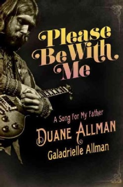 Please Be With Me: A Song for My Father, Duane Allman (Hardcover)