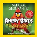 National Geographic Angry Birds: 50 True Stories of the Fed Up, Feathered, and Furious (Hardcover)