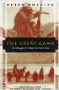 The Great Game: The Struggle for Empire in Central Asia (Paperback)