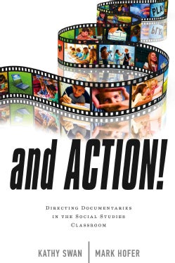 And Action!: Directing Documentaries in the Social Studies Classroom (Hardcover)
