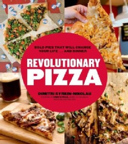 Revolutionary Pizza: Bold Pies That Will Change Your Life and Dinner (Paperback)