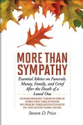More Than Sympathy: Essential Advice on Funerals, Money, Family, and Grief After the Death of a Loved One (Paperback)