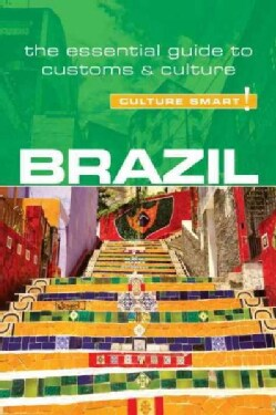 Culture Smart Brazil: The Essential Guide to Customs & Culture (Paperback)
