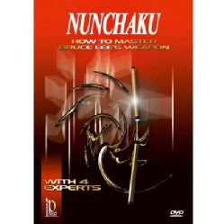 Nunchaku: How to Master Bruce Lee's Weapon with 4 Experts