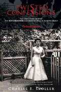 Twisted Confessions: The True Story Behind the Kitty Genovese and Barbara Kralik Murder Trials (Paperback)