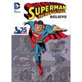 Superman - the Man of Steel: Believe (Paperback)