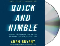 Quick and Nimble: Lessons from Leading CEOs on How to Create a Culture of Innovation (CD-Audio)