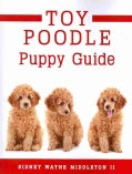 Toy Poodle Puppy Guide (Paperback)