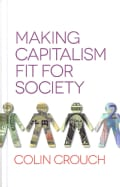 Making Capitalism Fit for Society (Hardcover)