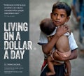 Living on a Dollar a Day: The Lives and Faces of the World's Poor (Hardcover)