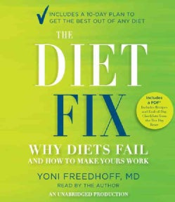 The Diet Fix: Why Diets Fail and How to Make Yours Work (CD-Audio)