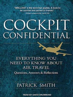 Cockpit Confidential: Everything You Need to Know About Air Travel (CD-Audio)