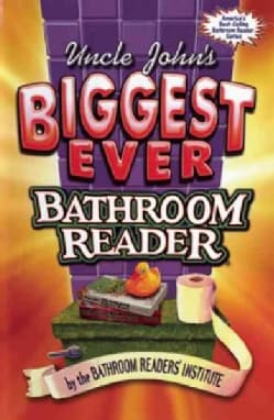 Uncle John's Biggest Ever Bathroom Reader: Containing Uncle John's Great Big Bathroom Reader and Uncle John's Ult... (Hardcover)