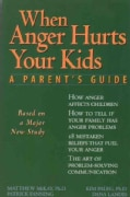 When Anger Hurts Your Kids: A Parent's Guide (Paperback)