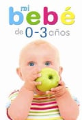 Mi bebe de 0 a 3 anos / My Baby from 0 to 3 years (Hardcover)
