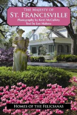 The Majesty of St. Francisville (Hardcover)