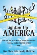 Lighten Up, America: Odds and Not-so-fat Ends of Weight Management (Paperback)