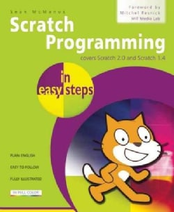 Scratch Programming in Easy Steps: Covers Scratch 2.0 and Scratch 1.4 (Paperback)