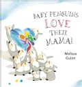 Baby Penguins Love Their Mama (Hardcover)