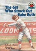 The Girl Who Struck Out Babe Ruth (Paperback)