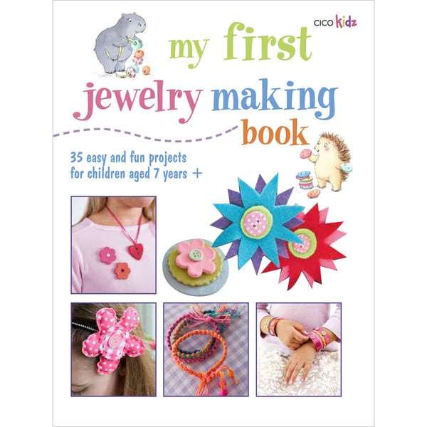 Cico Books-My First Jewelry Making Book