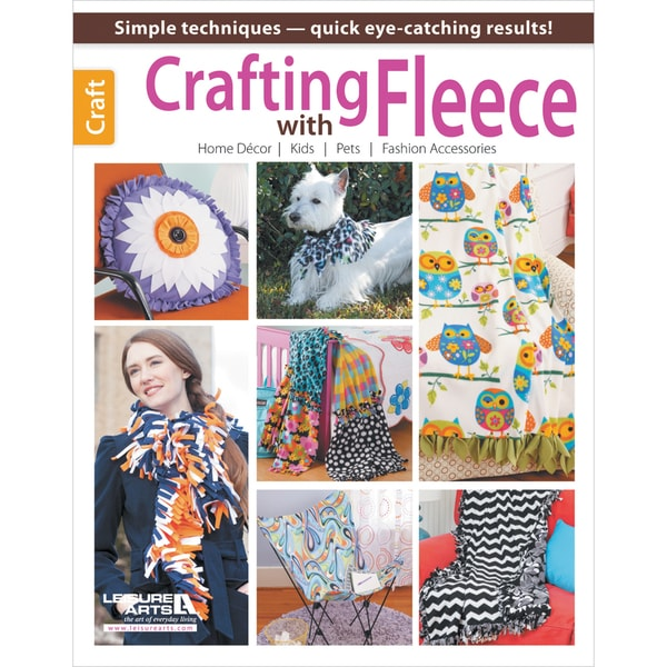 Leisure Arts-Crafting With Fleece