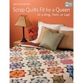 That Patchwork Place-Scrap Quilts Fit For A Queen