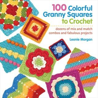 St. Martin's Books-100 Colorful Granny Squares To Crochet