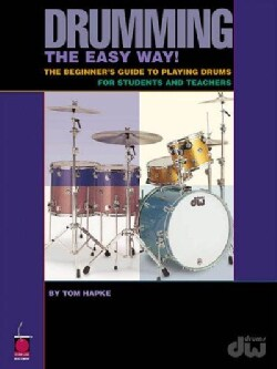 Drumming the Easy Way: Beginner's Guide to Playing Drums for Students and Teachers (Paperback)