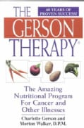 The Gerson Therapy: The Amazing Nutritional Program for Cancer and Other Illnesses (Paperback)