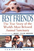 Best Friends: The True Story of the World's Most Beloved Animal Sanctuary (Paperback)