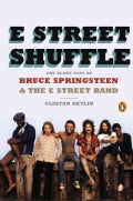 E Street Shuffle: The Glory Days of Bruce Springsteen & the E Street Band (Paperback)