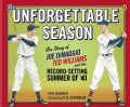 The Unforgettable Season: The Story of Joe Dimaggio, Ted Williams and the Record-Setting Summer of 1941 (Paperback)