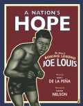 A Nation's Hope: The Story of Boxing Legend Joe Louis (Paperback)