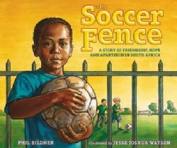 The Soccer Fence: A Story of Friendship, Hope and Apartheid in South Africa (Hardcover)