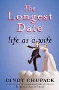 The Longest Date: Life As a Wife (Hardcover)